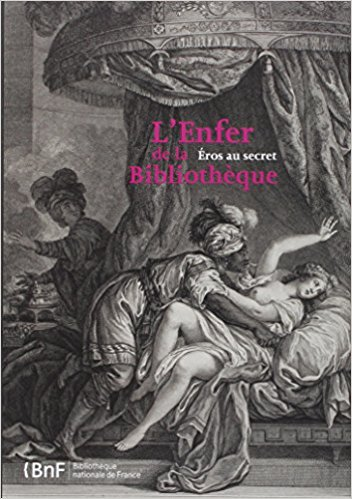 L'Enfer de la Bibliothèque. Catalogo della mostra del 2007/2008 alla BnF