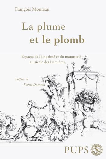 La plume et le plomb, François Moureau, PU Paris-Sorbonne, 2006: http://pups.paris-sorbonne.fr/catalogue/litteratures-francaises-comparee-et-langue/lettres-francaises/la-plume-et-le-plomb