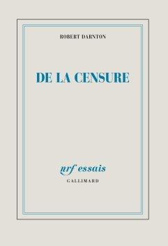 De la Censure, Robert Darnton, Gallimard, 2014; recentemente pubblicata in italiano https://www.ibs.it/censori-all-opera-libro-generic-contributors/e/9788845932021