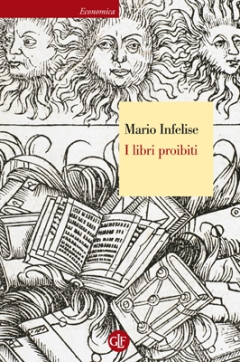 I libri proibiti da Gutenberg all'Encyclopédie, Mario Infelise, Editori Laterza, 2013: https://www.ibs.it/libri-proibiti-da-gutenberg-all-libro-generic-contributors/e/9788858109700